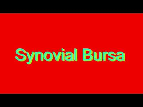 How to Pronounce Synovial Bursa