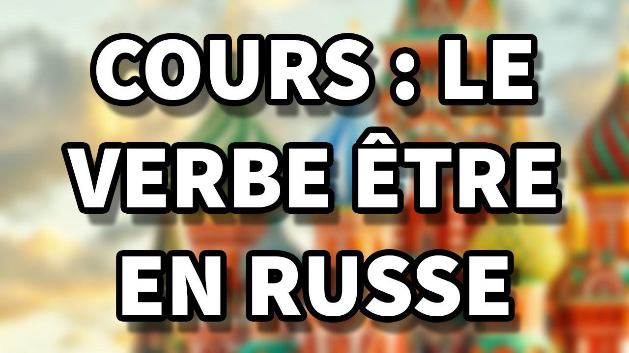 Cours De Russe Le Verbe Etre Youtube