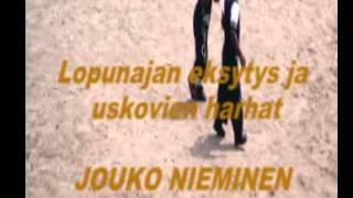 Lopunajan eksytys ja uskovien harhat Jouko Nieminen