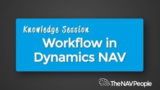 Knowledge Session - Workflow in Dynamics NAV 2016