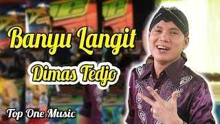 Download lagu BANYU LANGIT DIMAS TEDJO TOP ONE MUSIC MP3