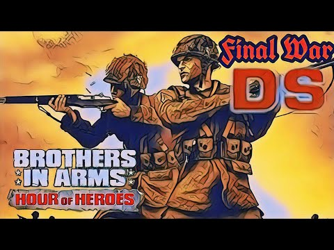 Final War - Brothers In Arms DS : Hour Of Heroes