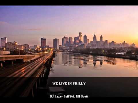 Jazzy Jeff fet. Jill Scott - WE LIVE IN PHILLY
