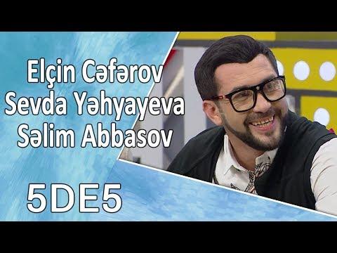 5də5 - Elçin Cəfərov, Sevda Yəhyayeva, Səlim Abbasov  24.10.2017