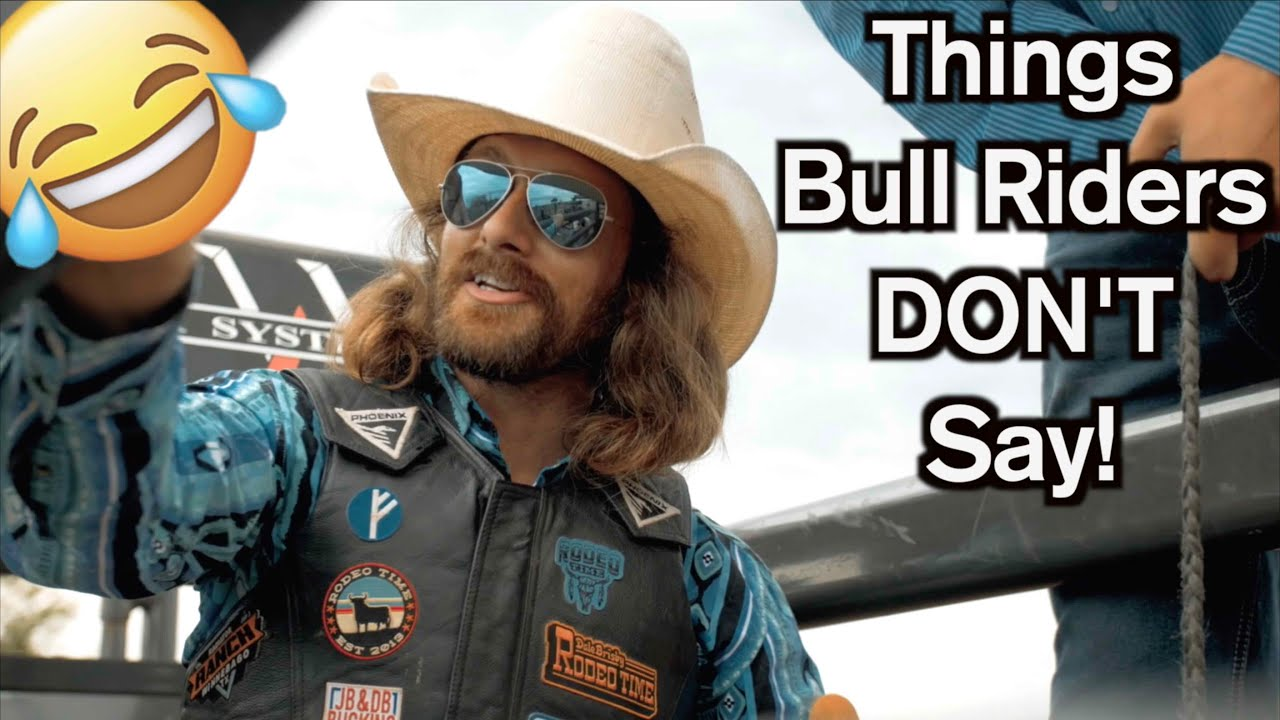 43 things bull riders don't say