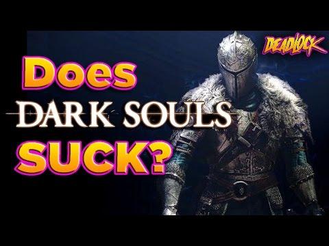 DeadLock: Does Dark Souls ACTUALLY SUCK?!?