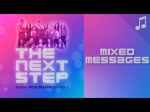 """Mixed Messages"" - 🎵 Songs from The Next Step 🎵"