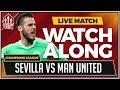 Sevilla vs Manchester United LIVE Stream Watchalong