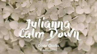 Dixie Chicks - Julianna Calm Down (Lyrics)