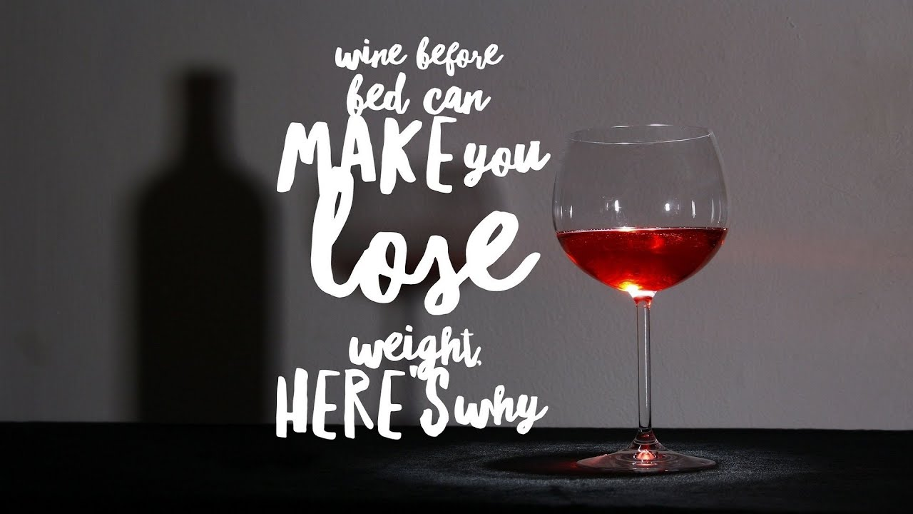 Wine Before Bed Can Make You Lose Weight Here S Why Youtube