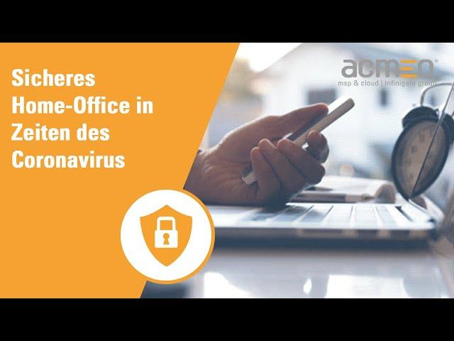 Sicheres Homeoffice in Zeiten des Coronavirus