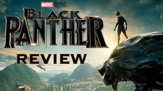 Black Panther Review (NO SPOILERS!)