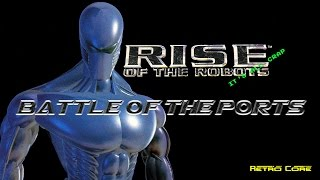 Battle of the Ports - Rise of the Robots (ライズ・オブ・ザ・ロボッツ) Show #123 - 60fps