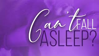 You Got This: Can't Fall Asleep