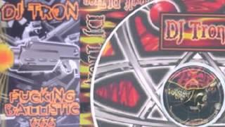 DJ Tron   Fucking Ballistic 666 Side A en B