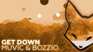 [Electro House] Muvic & Bozzio - Get Down (Original mix)