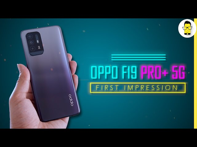 OPPO F19 Pro+ 5G: First Impressions | New mid-range champ? (Price in India: Rs. 25,990)