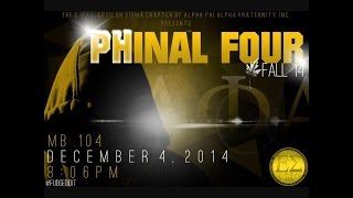The Epsilon Sigma Chapter of Alpha Phi Alpha Fraternity Inc. Presents: Fall14 PHinal Four Probate
