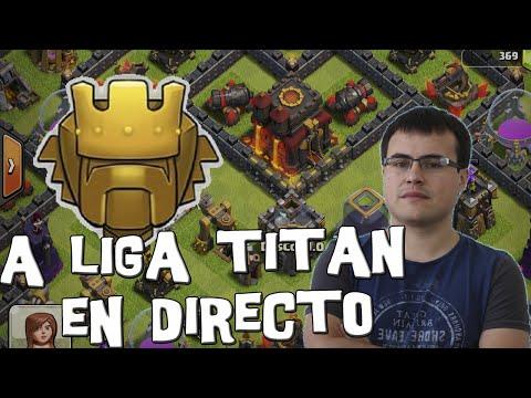 Llegando a Titán en directo | Ataques  Clash of Clans