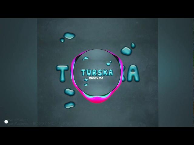 ROGGY MC - TURSKA OFFICIAL AUDIO