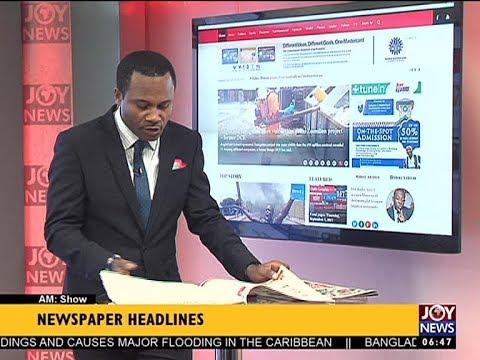 AM Show Newspaper Headlines on JoyNews (7-9-17)