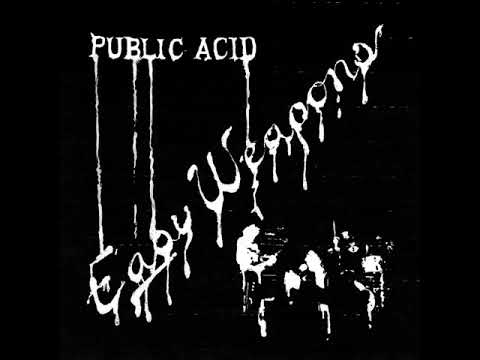 Public Acid - Easy Weapons (Full Album)