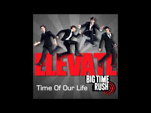 Big Time Rush - Time Of Our Life - Elevate Album (HD)