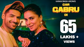 Car Gabru Di Song | Karan Singh Arora Ft. Shraddha Arya |Jass Singh| Latest Song 2020