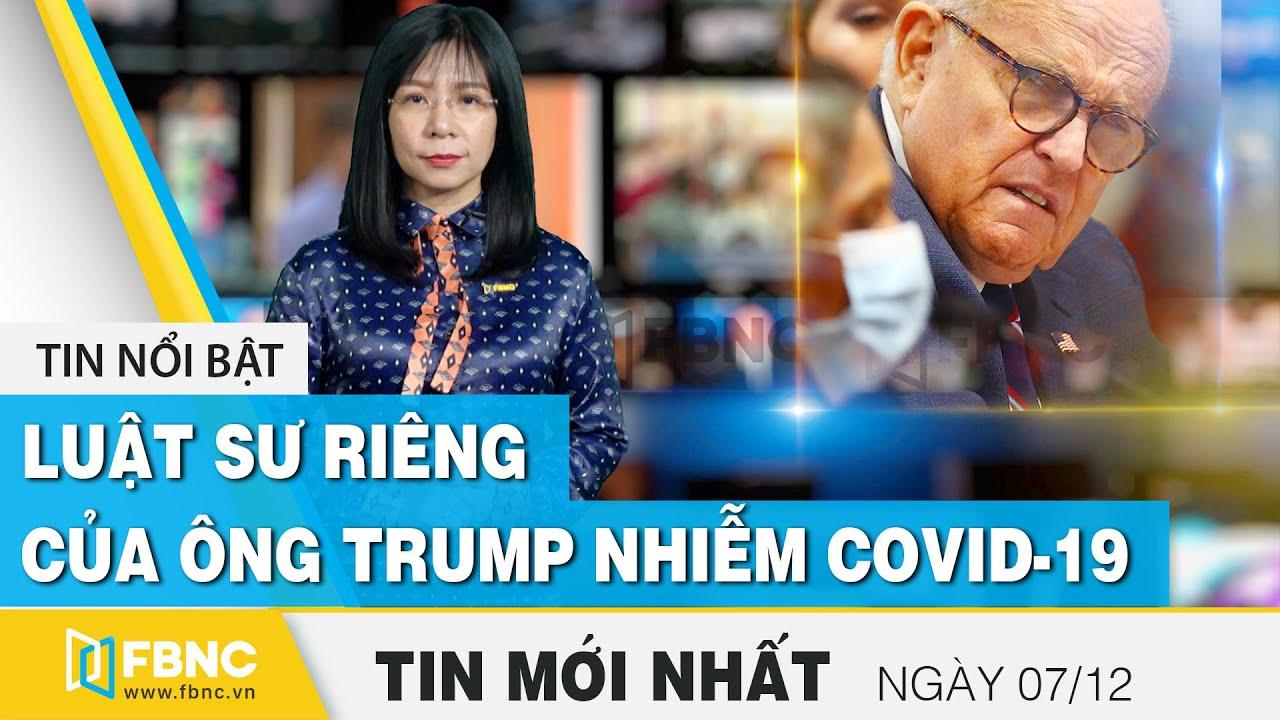 Tin tức | Bản tin trưa 7/12 | Động thái của ông Trump khi luật sư riêng nhiễm Covid-19 | FBNC