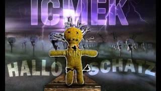 Icmek - Hallo Schatz (Schlampe) ! [STEFFIDISS]