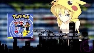 Pokemon - Komm Schnapp Sie Dir (Cloud Seven & Timster Remix)