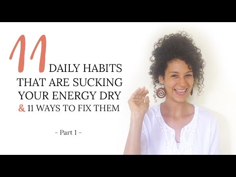 11 Daily Habits That Are Sucking Your Energy Dry 😯 & 11 Ways To Fix Them (Part I)