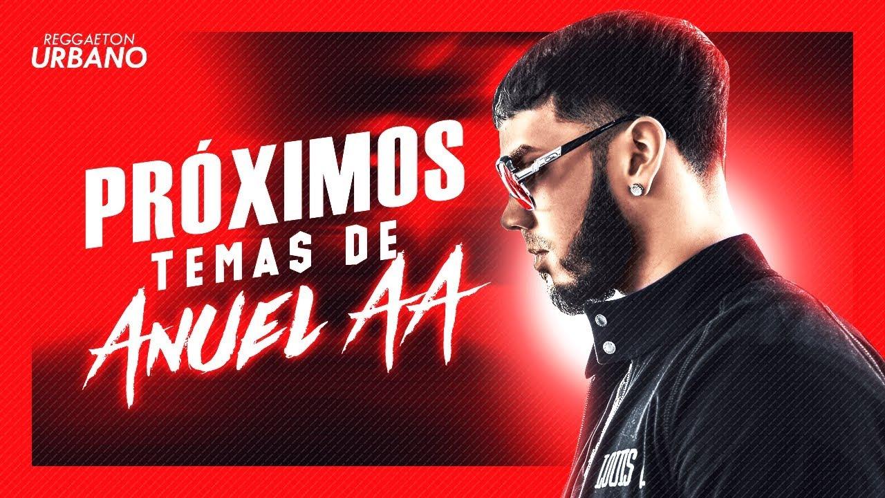 Anuel Aa Proximos Estrenos 2018 By Reggaeton Trap
