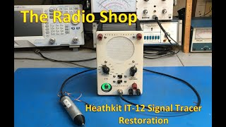 #249 Heathkit IT -12 Signal Tracer Restoration