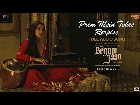 Prem Mein Tohre Reprise   Audio Song   Begum Jaan   Kavita Seth   Anu Malik   Vidya Balan