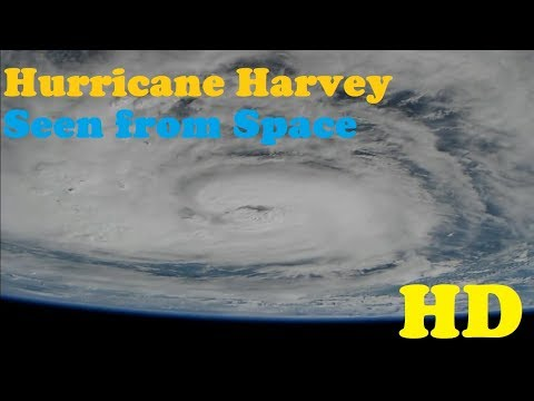 Hurricane Harvey seen from Space (ISS camera)