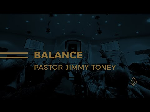 Balance / Pastor Jimmy Toney