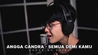Gambar cover Angga Candra - Semua Demi Kamu Cover by Fajri