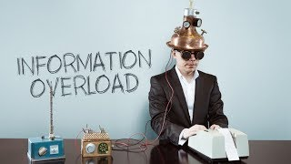 Information Overload Why It Matters and How to Combat It