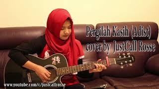 Pergilah Kasih cover by just call rose