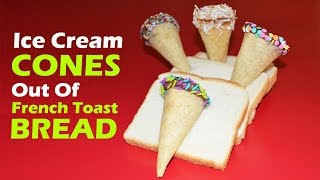 How to Make Ice Cream CONES out of BREAD
