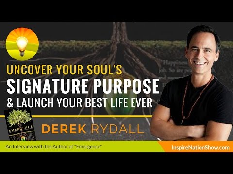 💥 DEREK RYDALL: Discover Your Signature Purpose & Launch Your Best Life Ever! | Law of Emergence