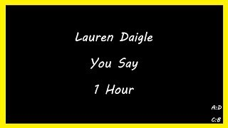 Download Lauren Daigle - You Say | 1 Hour Mp3 and Videos