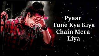 Pyaar Tune Kya Kiya Lyrics   Jubin Nautiyal   Sanjeev Chaturvedi   Amjad Nadeem  