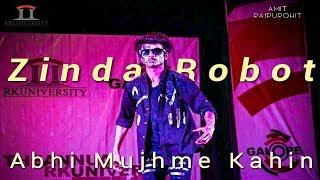 Robotics Dance | Abhi Mujhme Kahin | Amit Rajpurohit | RK University | Galore 2017