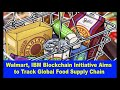 Walmart, IBM Blockchain Initiative Aims to Track Global Food Supply Chain,  Hk Reading Book,