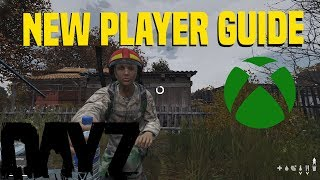 DayZ Xbox One Gameplay |  THINGS EVERY NEW PLAYER NEEDS TO KNOW