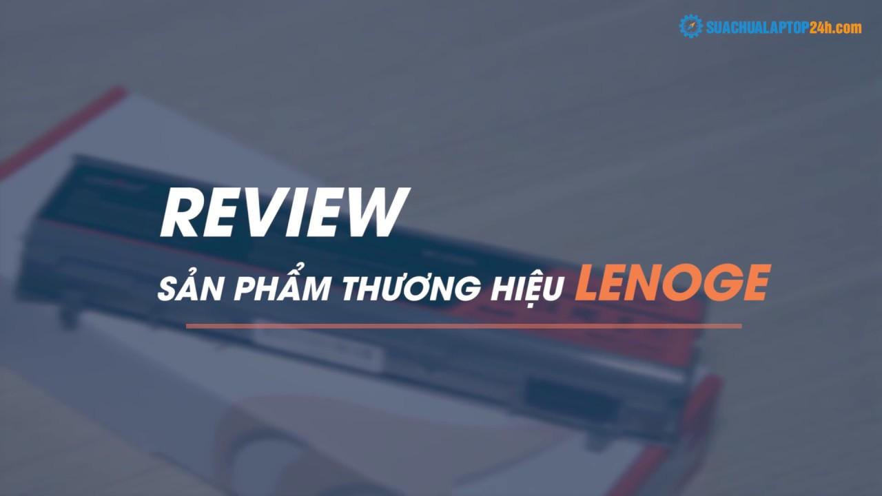 Review sản phẩm thương hiệu Lenoge