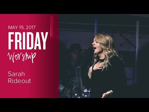 Worship with Sarah Rideout and Ben Hughes (Friday May 19, 2017)