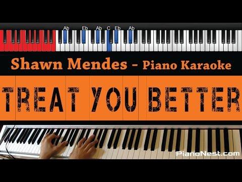 Shawn Mendes - Treat You Better - HIGHER Key (Piano Karaoke / Sing Along)